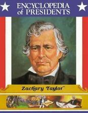 Zachary Taylor, Twelfth President of the United States (Encyclopedia of Presiden