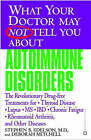 What Your Doctor May Not Tell You About Autoimmune Disorders by Deborah Mitchell, Stephen Edelson (Paperback, 2003)