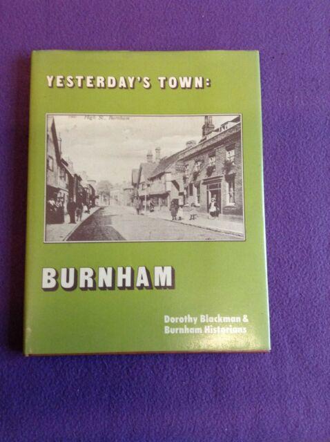 Burnham (Yesterday's Town)  D. Blackman and Burnham Historians. Limited Edition