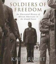 Soldiers of Freedom: An Illustrated History of African Americans in the Armed Fo