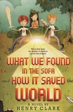 What We Found in the Sofa and How It Saved the World-ExLibrary