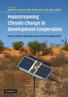 Mainstreaming Climate Change in Development Cooperation: Theory, Practice and Implications for the European Union by Nicolien van der Grijp (Hardback, 2010)