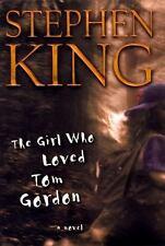 The Girl Who Loved Tom Gordon by Stephen King (1999, Hardcover)