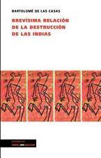 Brevisima Relacion de la Destruccion de las Indias by Bartolome De Las Casas...