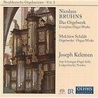 Nicolaus Bruhns: Das Orgelwerk; Melchior Schildt: Orgelwerke (2009)