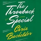 The Throwback Special by Chris Bachelder (CD-Audio, 2016)
