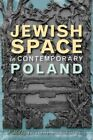 Jewish Space in Contemporary Poland by Indiana University Press (Hardback, 2015)