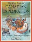 The Kids Book of Canadian Exploration by Ann Maureen Owens Jan 9781554532575