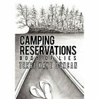 Camping Reservations 9781450273749 by Terri Kaye Duncan Paperback