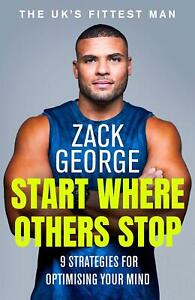 Start Where Others Stop by Zack George