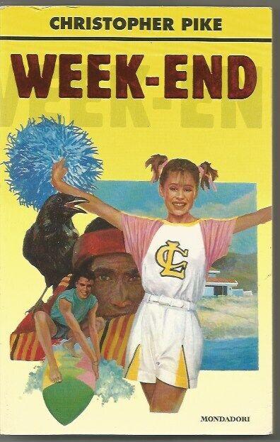 WEEK-END-CHRISTOPHER PIKE-LIBRI PER RAGAZZI-MONDADORI-APRILE 1997