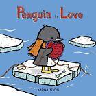 Penguin in Love by Salina Yoon (Hardback, 2013)
