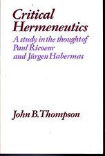 CRITICAL HERMENEUTICS: Study Of Paul Ricoeur & Jurgen Habermas - J.B. Thompson