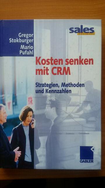 Kosten senken mit CRM. Strategien, Methoden und Kennzahlen / Buch / Neu