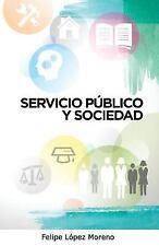 Servicio Público y Sociedad by Felipe López (2015, Paperback)