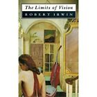 The Limits of Vision by Robert Irwin (Paperback, 1993)