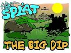 Splat: The Big Dip by A.E. Gale (Paperback, 2006)