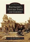 Baltimore's Historic Parks and Gardens by Eden Unger Bowditch on Behalf of the Cylburn Arboretum Association (Paperback / softback, 2004)