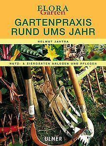 Gartenpraxis rund ums Jahr. Nutz- und Ziergärten an... | Buch | Zustand sehr gut
