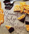 Caramel, Fudge, Toffee and Britt: Secrets of a Confectioner by Sara Aasum Hultberg (Hardback, 2016)