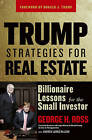 Trump Strategies for Real Estate: Billionaire Lessons for the Small Investor by George H. Ross, Andrew James McLean (Paperback, 2006)