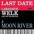 Last Date/moon River 5055122112686 by Lawrence Welk CD