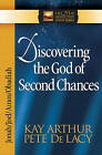 Discovering the God of Second Chances: Jonah, Joel, Amos, Obadiah by Pete De Lacy, Kay Arthur (Paperback, 2005)