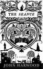 The Seance by John Harwood (Hardback, 2008)