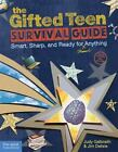 The Gifted Teen Survival Guide : Smart, Sharp, and Ready for (Almost) Anything by Jim Delisle and Judy Galbraith (2011, Paperback, Revised)