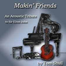 Tom Shull - Makin' Friends: Acoustic Tribute to Sir Elton John [New CD]