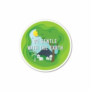 Be Gentle With The Earth Sticker Decal Reuse Recycle Environment Eco Friendly