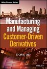 Manufacturing and Managing Customer-Driven Derivatives by Dong Qu (Hardback, 2016)