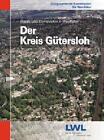 Der Kreis Gütersloh von Rolf Lindemann, Heinz Heineberg und Rudolf Grothues (2009, Gebundene Ausgabe)
