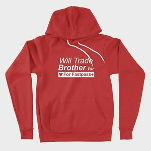 Sweater Disney Vacation Pullover Hoodie Will Trade Brother For Fastpass Plus