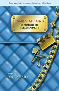 Family-Affairs-Secrets-of-My-Hollywood-Life-by-Jen-Calonita
