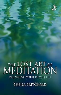 Pritchard, Sheila, The Lost Art of Meditation: Deepening Your Prayer Life (Close