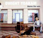 Blame The Vain 0607396607525 by Dwight Yoakam CD