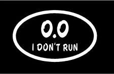 WHITE Vinyl Decal - 0.0 Euro I don't run marathon fun sticker car truck sticker