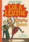 Lola Levine: Drama Queen by Monica Brown, Angela Dominguez (Paperback, 2016)