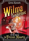 Wilma Tenderfoot and the Case of the Frozen Hearts by Emma Kennedy (Paperback, 2009)