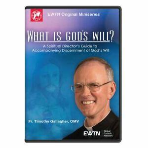 WHAT IS GOD'S WILL. FR. TIMOTHY GALLAGHER . AN EWTN DVD