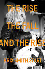 The Rise, the Fall, and the Rise by Brix Smith Start (Paperback, 2016)
