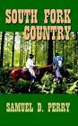 South Fork Country 9781410710321 by Samuel D. Perry Paperback