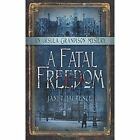 A Fatal Freedom: An Ursula Grandison Mystery by Janet Laurence (Paperback, 2015)