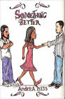 Something Better by Andrea (Paperback, 2007)