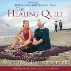The Healing Quilt Audio (CD) by Wanda E Brunstetter (CD-Audio, 2014)