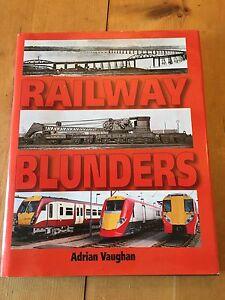 2004-034-RAILWAY-BLUNDERS-034-RAILWAY-ILLUSTRATED-HARDBACK-BOOK