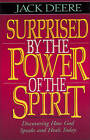 Surprised by the Power of the Spirit: Discovering How God Speaks and Heals Today by Jack S. Deere (Paperback, 1996)