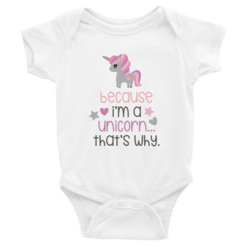 Because Im A Unicorn Thats Why Funny Unicorn Lover Infant Bodysuit  NB-24M