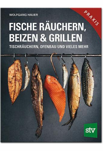 Fische Fisch räuchern beizen /& grillen Tischräuchern Ofenbau Räucherofen Buch